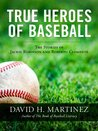 True Heroes of Baseball: The Stories of Jackie Robinson and Roberto Clemente