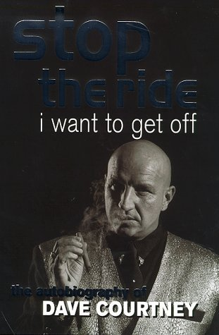 Stop the Ride, I Want to Get Off  by Dave Courtney