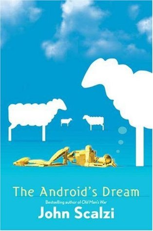 The Android's Dream - John Scalzi