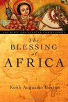 The Blessing of Africa: The Bible and African Christianity