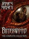 Bitterwood: The Complete Collection (Bitterwood Trilogy)