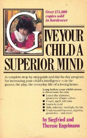Give Your Child a Superior Mind: A Program for the Preschool Child