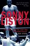 Sonny Liston: His Life, Strife and the Phantom Punch