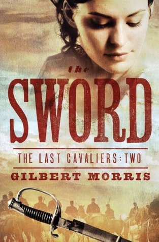 Get The Sword (The Last Cavaliers #2) PDF by Gilbert Morris
