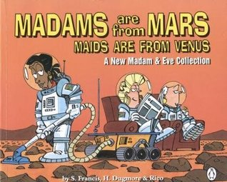 Madams are from Mars, maids are from Venus by S. Francis