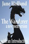 The Wanderer: a new poem version (Anglo-Saxon Poetry)