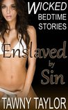 Enslaved by Sin (Erotica: An erotic captive BDSM short story)