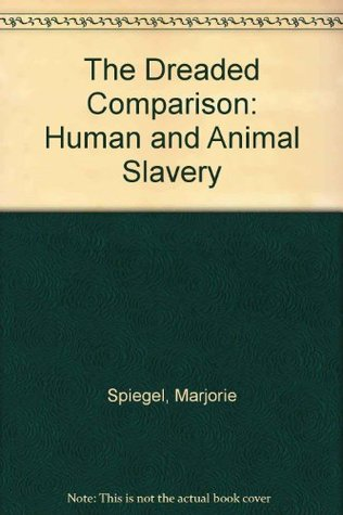 The Dreaded Comparison: Human And Animal Slavery
