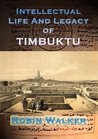 Intellectual Life and Legacy of Timbuktu