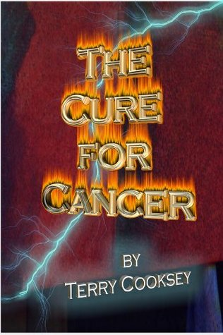 The Cure For Cancer  by  Terry Cooksey