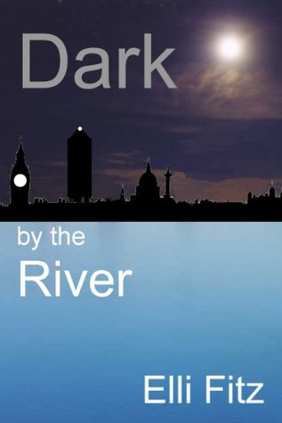 Dark by the River