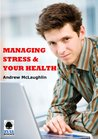 Managing Stress and Your Health (IMI Handbook of Management)