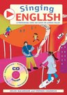 Singing English: 22 Photocopiable Songs and Chants for Learning English. Helen MacGregor and Stephen Chadwick