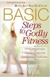 BASIC Steps to Godly Fitness: Strengthening Your Body and Soul in Christ
