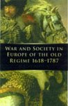 War and Society in Europe of the Old Regime, 1618-1789 (War and European Society)