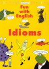 Idioms (Fun with English)