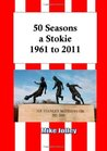 50 Seasons a Stokie: 1961 to 2011