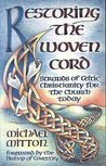 Restoring the Woven Cord: Strands of Celtic Christianity for the Church today