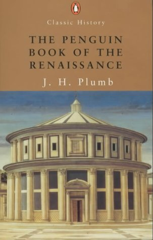 The Penguin Book Of The Renaissance by J.H. Plumb