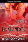 El Mirador (Spanish Seduction)