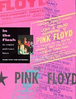 Pink Floyd: In the Flesh - The Complete Performance History Glenn Povey