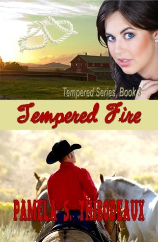 Tempered Fire by Pamela S. Thibodeaux