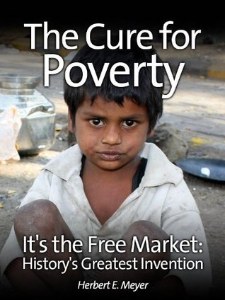 The Cure for Poverty: It