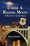 Under a Raging Moon (River City Crime Novel)