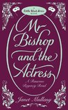 Mr. Bishop and the Actress by Janet Mullany