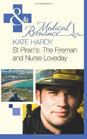 The Fireman and Nurse Loveday (St Piran's Hospital, #6)