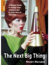 The Next Big Thing: A Rough Guide to things that seemed like a good idea at the time (Rough Guide Reference)