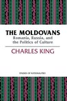 The Moldovans by Charles King