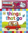 Things That Go [With Magnetic Pages and Magnetic Play Pieces]
