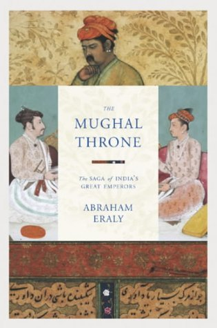 The Mughal Throne: The Saga Of Indias Great Emperors
