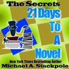 21 Days To A Novel (The Secrets' Writing Guides)
