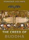 The Creed of Buddha: Extended Annotated Edition