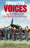Forgotten Voices of the Blitz and the Battle for Britain (Part 3 of 3)