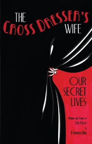 The Cross Dressers Wife - Our Secret Lives