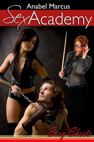 Sex Academy  by  Anabel Marcus