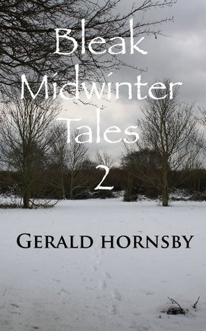 Bleak Midwinter Tales 2 by Gerald Hornsby