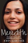 Meredith: Our Daughter's Murder and the Hearbreaking Quest for the Truth