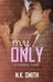 My Only by N.K. Smith