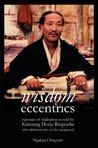wisdom eccentrics rumours of realisation as told by Künzang Dorje Rinpoche with additional tales of the unexpected
