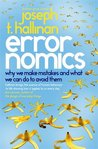 Errornomics: Why We Make Mistakes and What We Can Do To Avoid Them