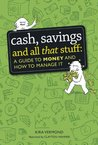 Cash, Savings and All That Stuff: A Guide to Money and How to Manage It (One Shot)