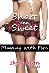 Playing with Fire - Erotic Crime and Passion (Short and Sweet: Sky Ashton Singles)