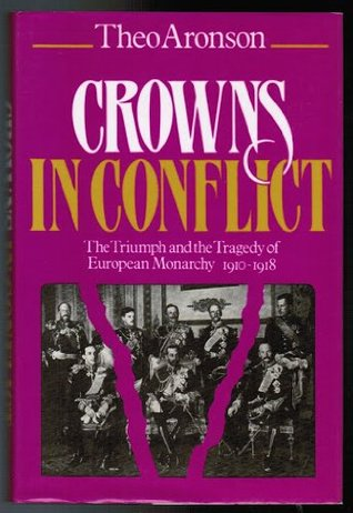 Crowns in Conflict by Theo Aronson