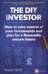 The DIY Investor: How to Take Control of Your Investments and Plan for a Financially Secure Future (Financial Times Series)