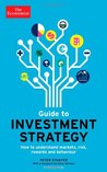 The Economist Guide To Investment Strategy (3rd Edition): How to understand markets, risk, rewards and behaviour