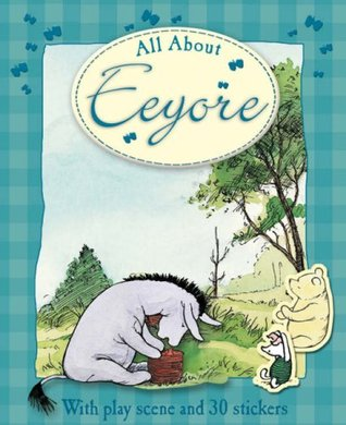 All About Eeyore (Winnie The Pooh All About)